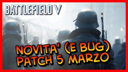 Novità e Nuovo Bug Post Patch del 5 Marzo per Battlefield V