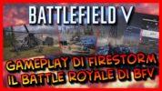 Vediamo le Nuove Meccaniche in Battle Royale Firestorm di BFV